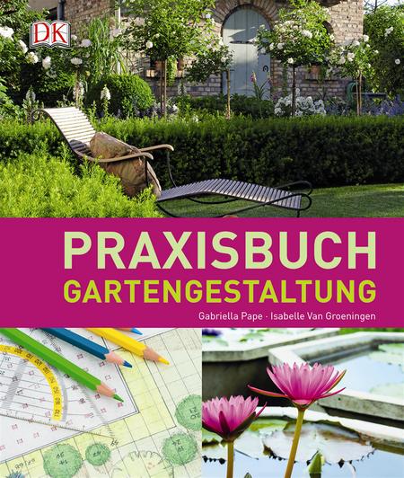 praxisbuch gartengestaltung | dk verlag, Garten ideen